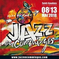 JAZZ EN COMMINGES - Saint-Gaudens (31) -  29 mai au 2 juin 2019